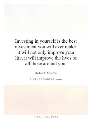 Investing in yourself is the best investment you will ever make. it ...