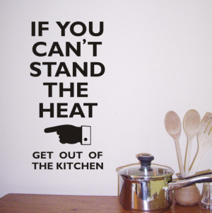 If you can't stand the heat - Kitchen wall quote Sticker - WA208X