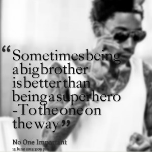 15334-sometimes-being-a-big-brother-is-better-than-being-a-superhero ...