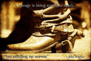 ... Via John Wayne Photograph - Courage Via John Wayne Fine Art Print