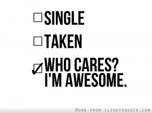 Who cares? I'm Awesome