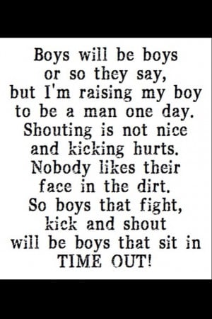 raising my boy to be a man!