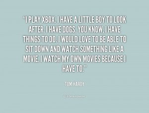 quote-Tom-Hardy-i-play-xbox-i-have-a-little-225846.png