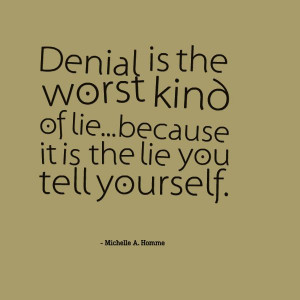 Quotes, Quotes About Lying To Yourself, Lying To Yourself Quotes ...