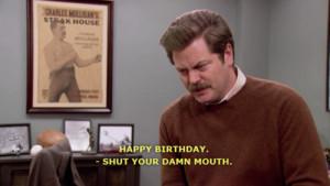 Happy Birthday from Ron Swason…