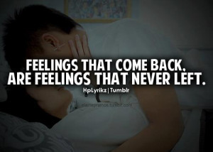 come back, feelings, frases, love, never left, quote, quotes ...