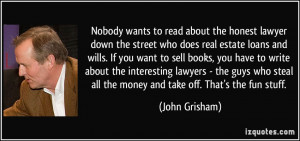 wants to read about the honest lawyer down the street who does real ...