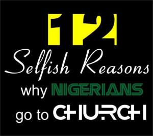 12 Selfish Reasons Why Nigerians Go to Church