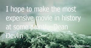 Favorite Dean Devlin Quotes