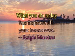 monday quotes, quotes, ralph marston, tomorrow, improve, do it, today ...