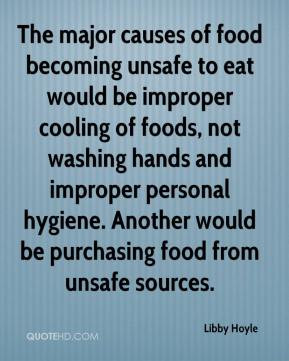 ... personal hygiene. Another would be purchasing food from unsafe sources