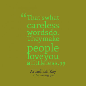 Quotes Picture: that's what careless words do they make people love ...