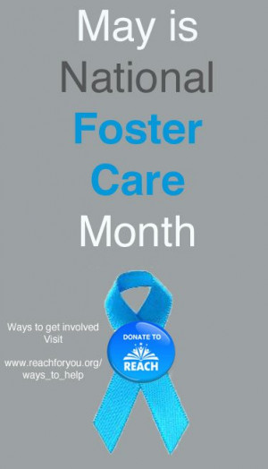 Foster Parents Quotes Of Inspirations May is national foster care