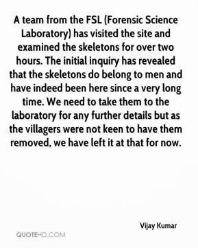 Vijay Kumar - A team from the FSL (Forensic Science Laboratory) has ...