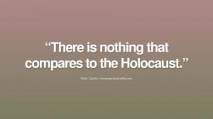 ... the Holocaust. - Fidel Castro Quotes by Fidel Castro and Che Guevara