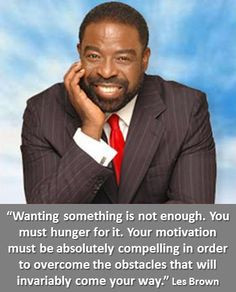 Quote of the Day from a very inspiring man! Les Brown was one of the ...
