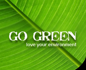 Go Green Love Your Environment - Environment Quote