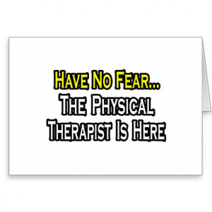 Physical Therapist You Proud...