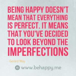 being happy doesnt mean everything is perfect empowerment quotes about ...