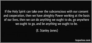 If the Holy Spirit can take over the subconscious with our consent and ...