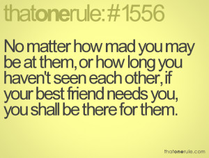 ... other, if your best friend needs you, you shall be there for them