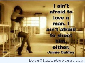 Annie Oakley Quotes Annie oakley quote on love