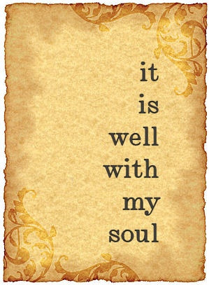 Well with my soul.