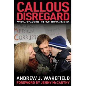 Callous Disregard: Autism and Vaccines — The Truth