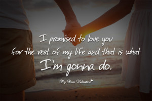 Love You Quotes - I promised to love you