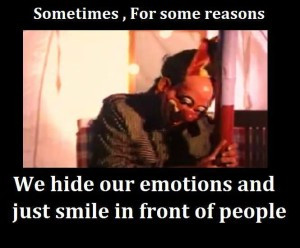 Sometime we hide our emotions and just smile – Quotes