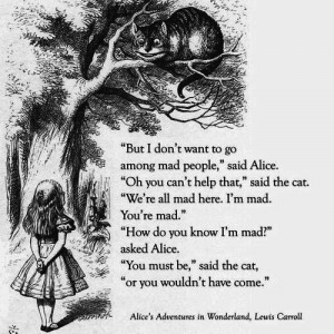 Alice In Wonderland alice mad Lewis Carroll chesire cat we're all mad ...