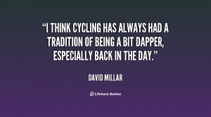 think cycling has always had a tradition of being a bit dapper ...