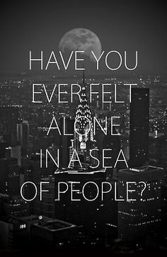 Feeling Lost And Alone Quotes Lately i feel so alone no one
