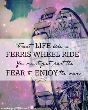 Ferris Wheel enjoy the ride quote