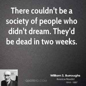 William S. Burroughs Society Quotes