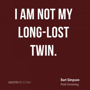 bart-simpson-quote-i-am-not-my-long-lost-twin.jpg