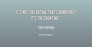 It's Not The Voting That's Democracy It's The Counting