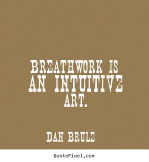 art dan brule more inspirational quotes motivational quotes success ...