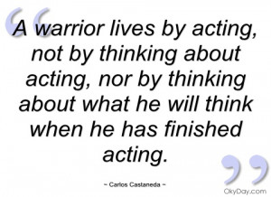 warrior lives by acting carlos castaneda