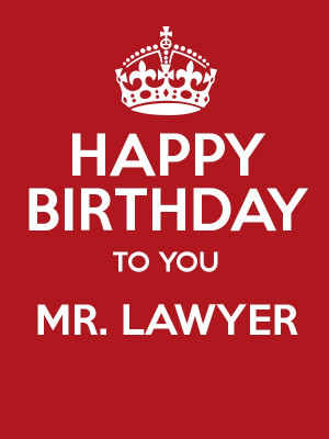 HAPPY BIRTHDAY TO YOU MR. LAWYER Poster