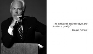 difference between style and fashion is quality 39 Giorgio Armani