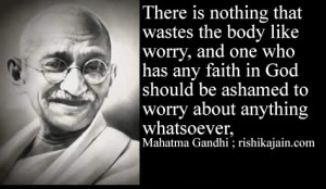 Mahatma Gandhi,quotes,worry,faith,god,Inspirational Quotes, Pictures ...