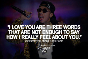 love quotes tyga tyga quotes about love drake sad love quotes tumblr ...
