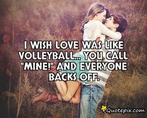 Love Volleyball Quotes I wish love was like