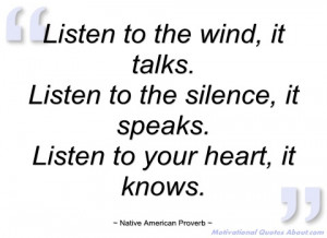 Listen to the wind - Native American Proverb - Quotes and sayings
