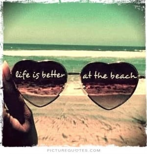 life is better at the beach quote 1 sayings beach quotes,pictures ...