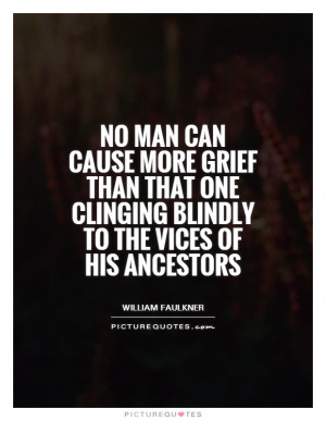 ... one clinging blindly to the vices of his ancestors Picture Quote #1