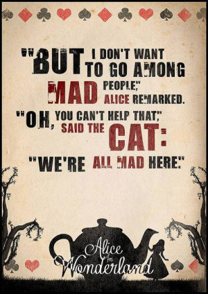 alice in wonderland were all mad here quote
