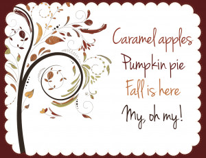 "Fall is Here"" Printable"