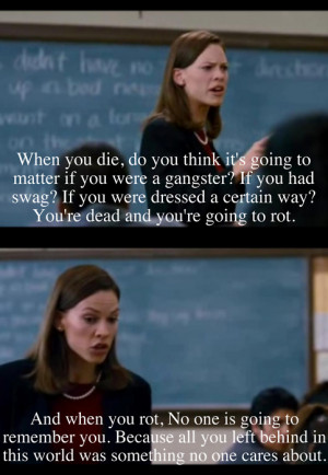 best movie Freedom Writers quotes,Freedom Writers (2007)